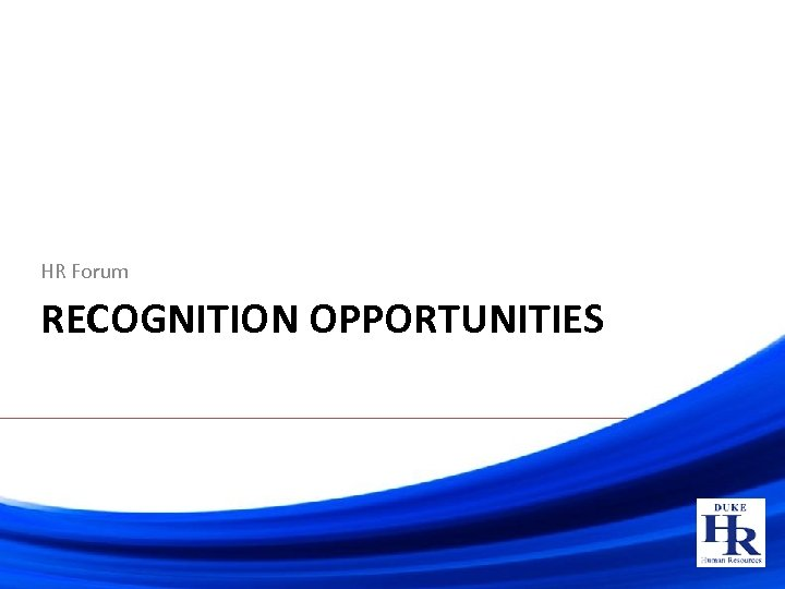 HR Forum RECOGNITION OPPORTUNITIES