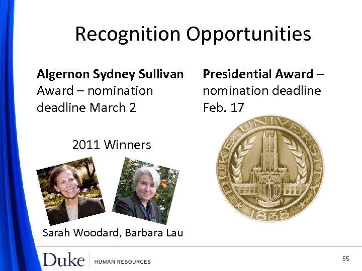 Recognition Opportunities Algernon Sydney Sullivan Award – nomination deadline March 2 Presidential Award –