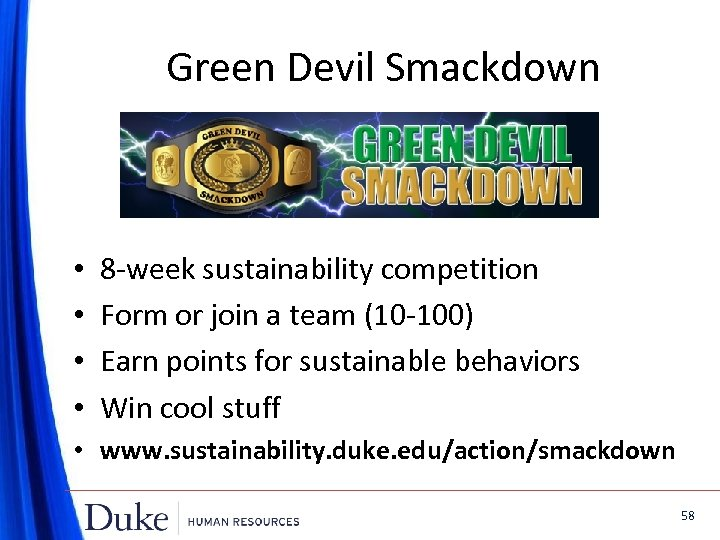 Green Devil Smackdown • • 8 -week sustainability competition Form or join a team