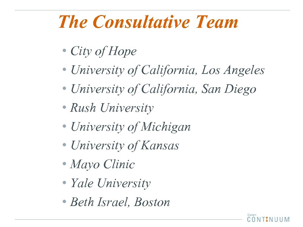 The Consultative Team • City of Hope • University of California, Los Angeles •