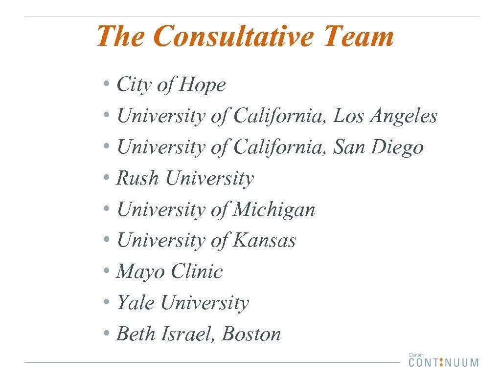 The Consultative Team • City of Hope • University of California, Los Angeles •