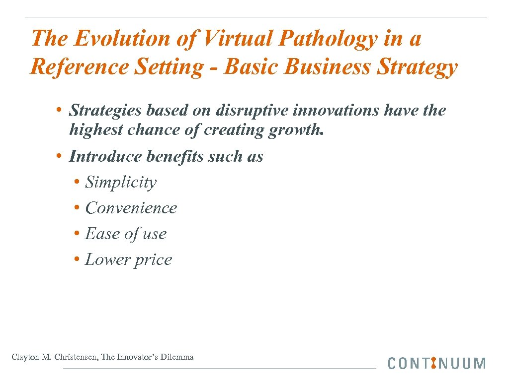 The Evolution of Virtual Pathology in a Reference Setting - Basic Business Strategy •