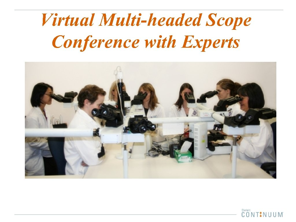 Virtual Multi-headed Scope Conference with Experts