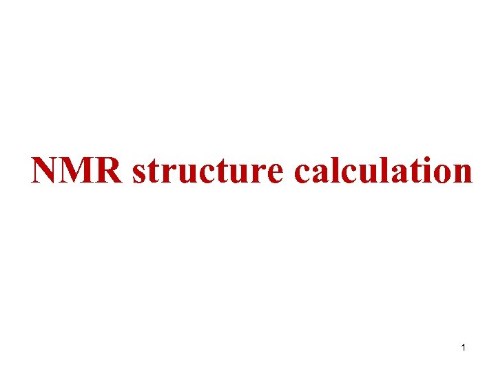 NMR structure calculation 1