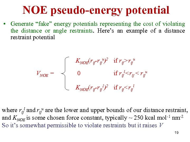 """NOE pseudo-energy potential • Generate """"fake"""" energy potentials representing the cost of violating the"""