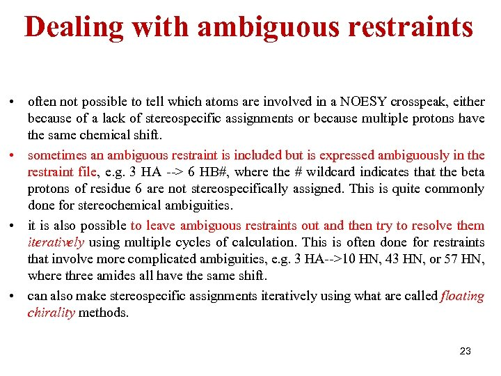 Dealing with ambiguous restraints • often not possible to tell which atoms are involved