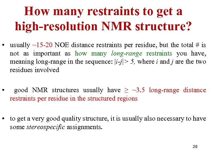 How many restraints to get a high-resolution NMR structure? • usually ~15 -20 NOE