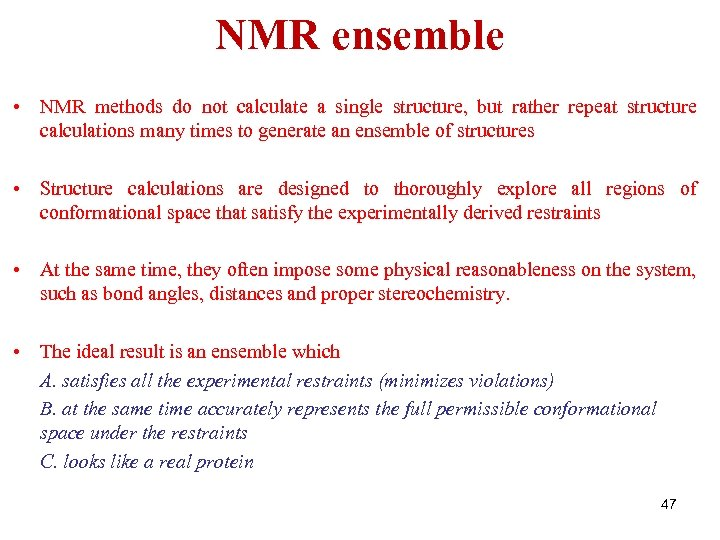 NMR ensemble • NMR methods do not calculate a single structure, but rather repeat