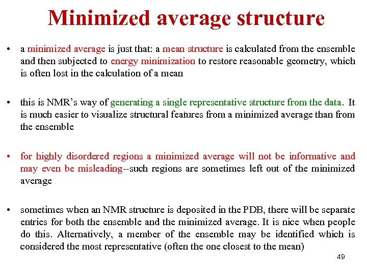 Minimized average structure • a minimized average is just that: a mean structure is