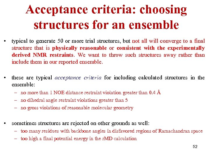 Acceptance criteria: choosing structures for an ensemble • typical to generate 50 or more