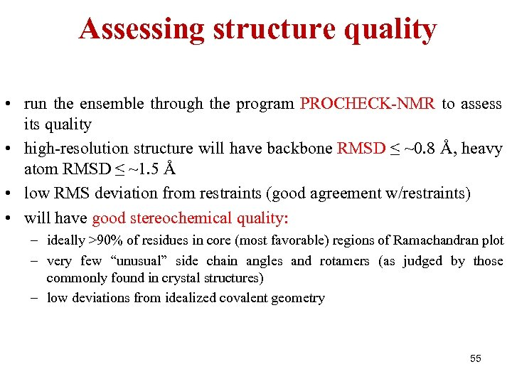 Assessing structure quality • run the ensemble through the program PROCHECK-NMR to assess its
