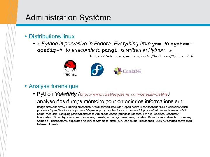 Administration Système • Distributions linux • « Python is pervasive in Fedora. Everything from