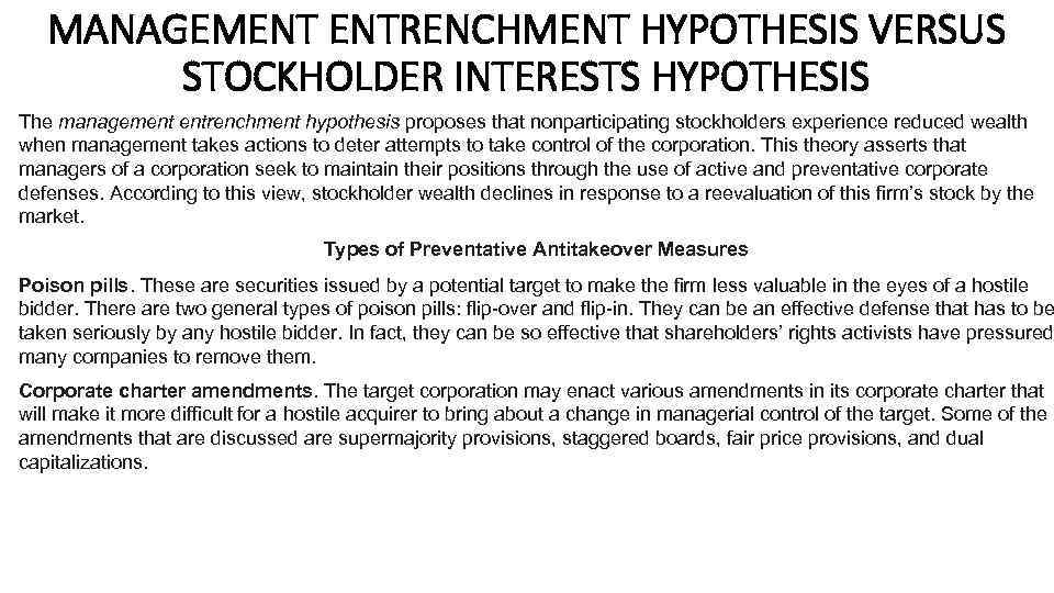 MANAGEMENT ENTRENCHMENT HYPOTHESIS VERSUS STOCKHOLDER INTERESTS HYPOTHESIS The management entrenchment hypothesis proposes that nonparticipating