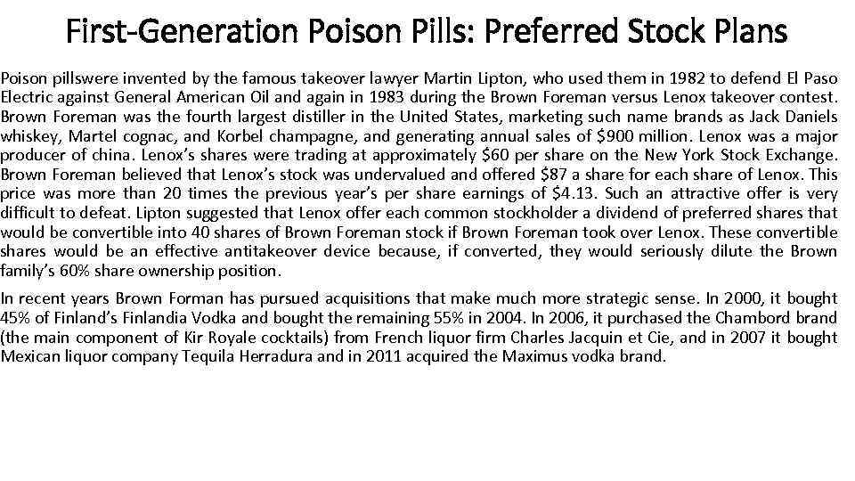 First-Generation Poison Pills: Preferred Stock Plans Poison pillswere invented by the famous takeover lawyer
