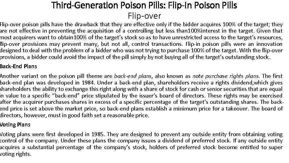 Third-Generation Poison Pills: Flip-In Poison Pills Flip-over poison pills have the drawback that they