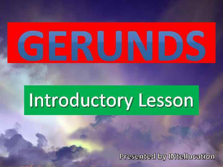 Introductory Lesson Presented by INtellucation