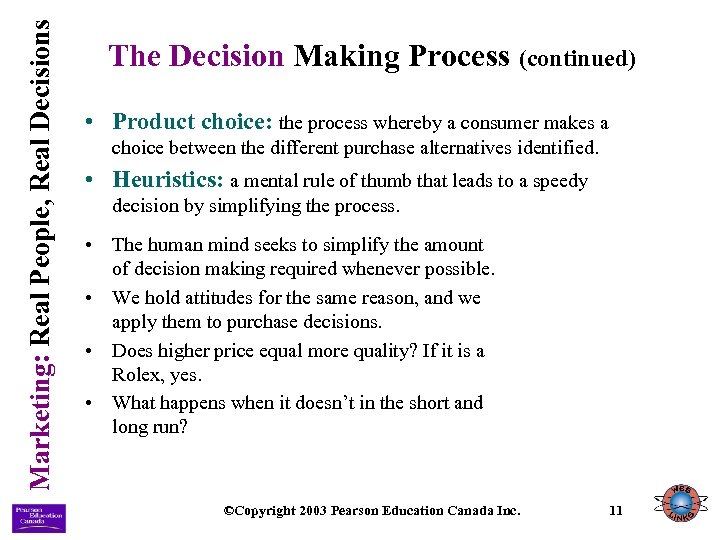 Marketing: Real People, Real Decisions The Decision Making Process (continued) • Product choice: the