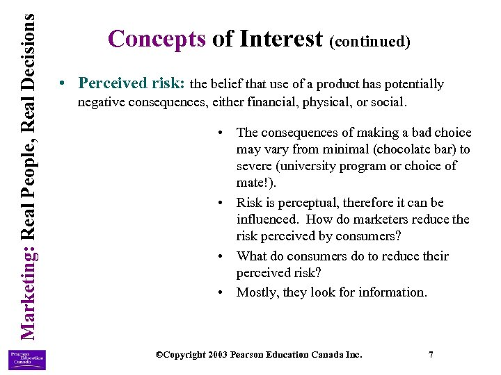 Marketing: Real People, Real Decisions Concepts of Interest (continued) • Perceived risk: the belief
