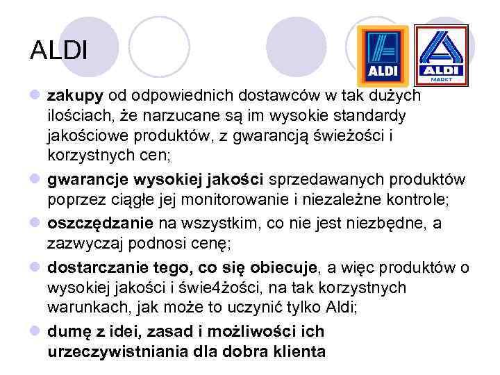 ALDI l zakupy od odpowiednich dostawców w tak dużych ilościach, że narzucane są im