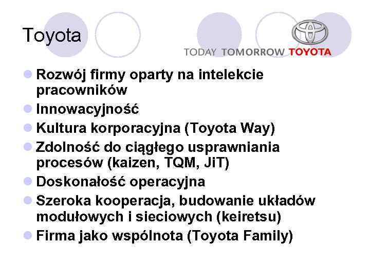 Toyota l Rozwój firmy oparty na intelekcie pracowników l Innowacyjność l Kultura korporacyjna (Toyota