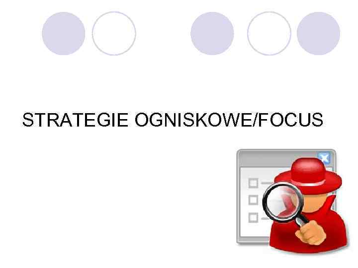 STRATEGIE OGNISKOWE/FOCUS