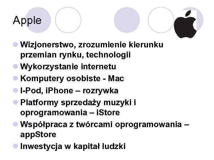 Apple l Wizjonerstwo, zrozumienie kierunku przemian rynku, technologii l Wykorzystanie internetu l Komputery osobiste