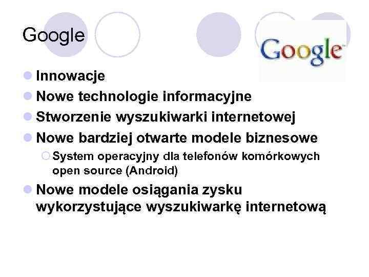 Google l Innowacje l Nowe technologie informacyjne l Stworzenie wyszukiwarki internetowej l Nowe bardziej