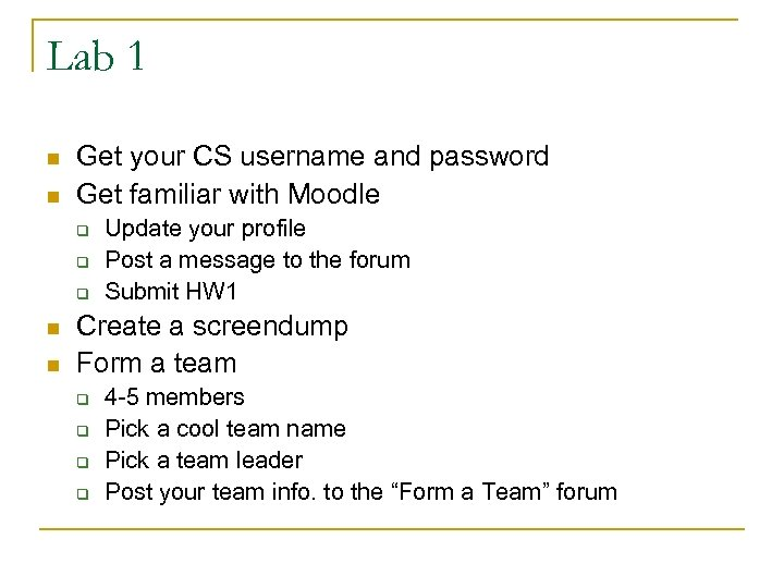 Lab 1 n n Get your CS username and password Get familiar with Moodle