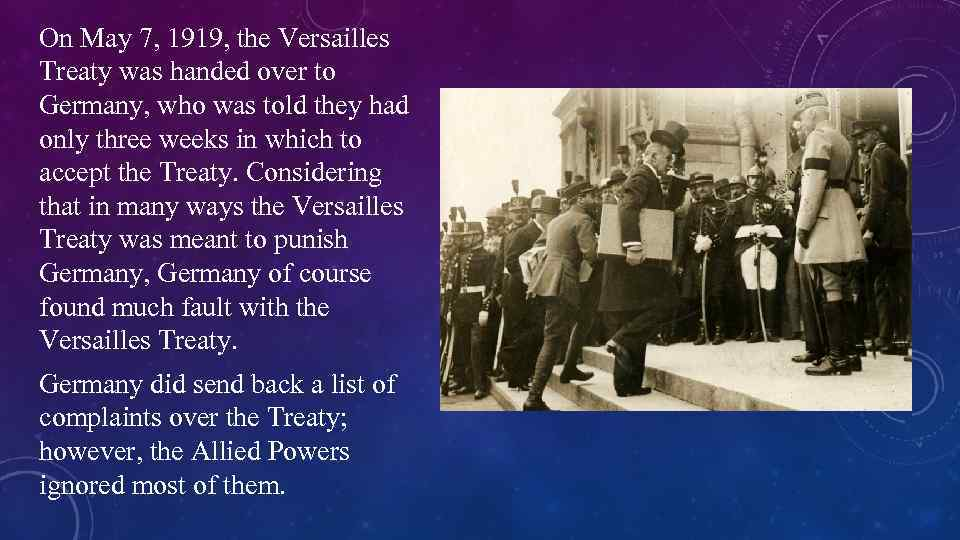why did the treaty of versailles cause such bitterness in germany essay The terms of the treaty of versailles were announced in june 1919 the german politicians were not consulted about the terms of the treaty they were shown the draft terms in may 1919 they complained bitterly, but the allies did not take any notice of their complaints germany had very little.