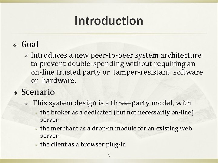 Introduction Goal ³ Introduces a new peer-to-peer system architecture to prevent double-spending without requiring