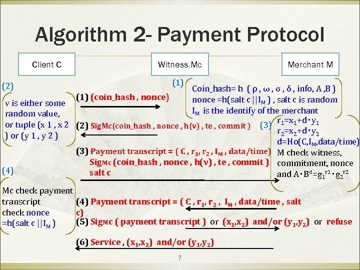Algorithm 2 - Payment Protocol Client C (2) Witness Mc Merchant M (1) Coin_hash=