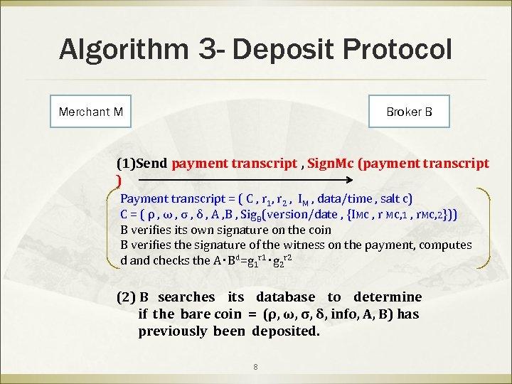 Algorithm 3 - Deposit Protocol Merchant M Broker B (1)Send payment transcript , Sign.