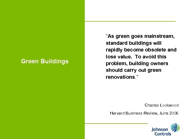 """Green Buildings """"As green goes mainstream, standard buildings will rapidly become obsolete and lose"""