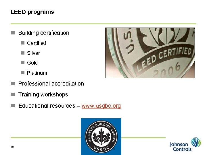 LEED programs n Building certification n Certified n Silver n Gold n Platinum n