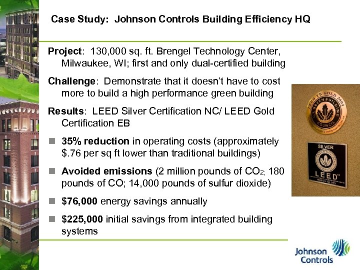 Case Study: Johnson Controls Building Efficiency HQ Project: 130, 000 sq. ft. Brengel Technology