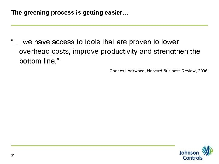 "The greening process is getting easier… ""… we have access to tools that are"