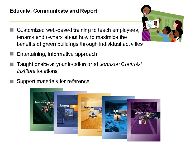 Educate, Communicate and Report n Customized web-based training to teach employees, tenants and owners