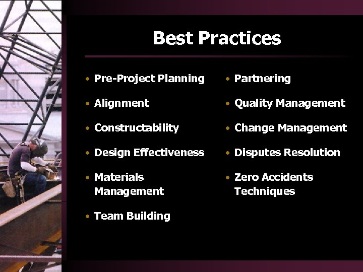 Best Practices • Pre-Project Planning • Partnering • Alignment • Quality Management • Constructability