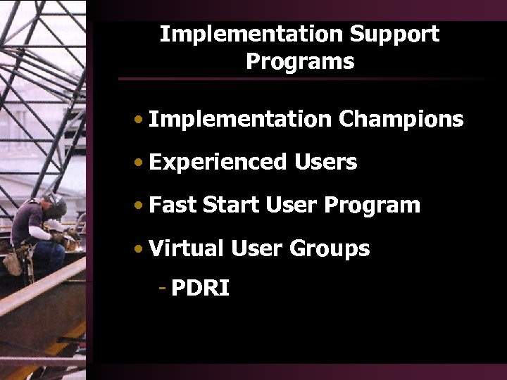 Implementation Support Programs • Implementation Champions • Experienced Users • Fast Start User Program