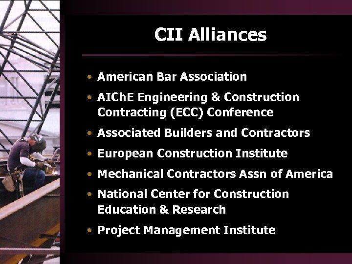 CII Alliances • American Bar Association • AICh. E Engineering & Construction Contracting (ECC)