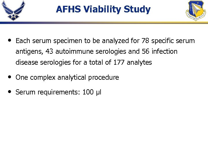 AFHS Viability Study • Each serum specimen to be analyzed for 78 specific serum