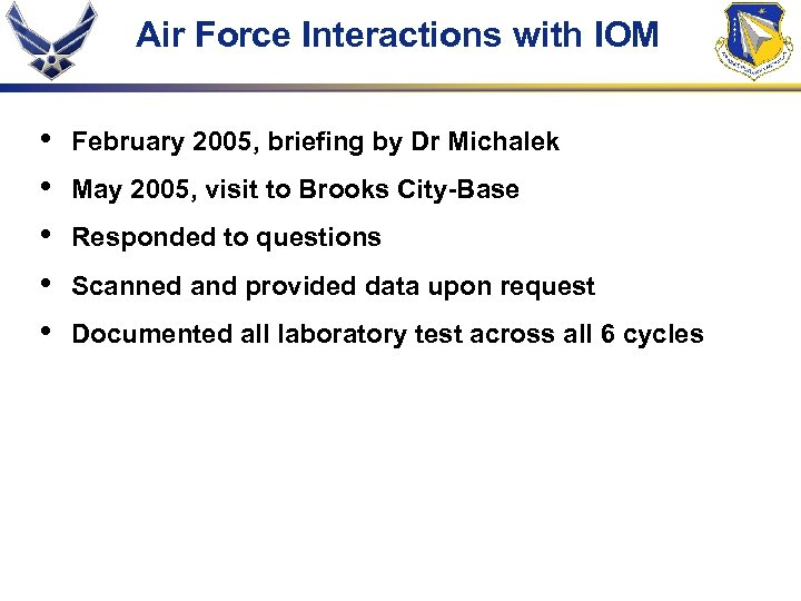Air Force Interactions with IOM • • • February 2005, briefing by Dr Michalek