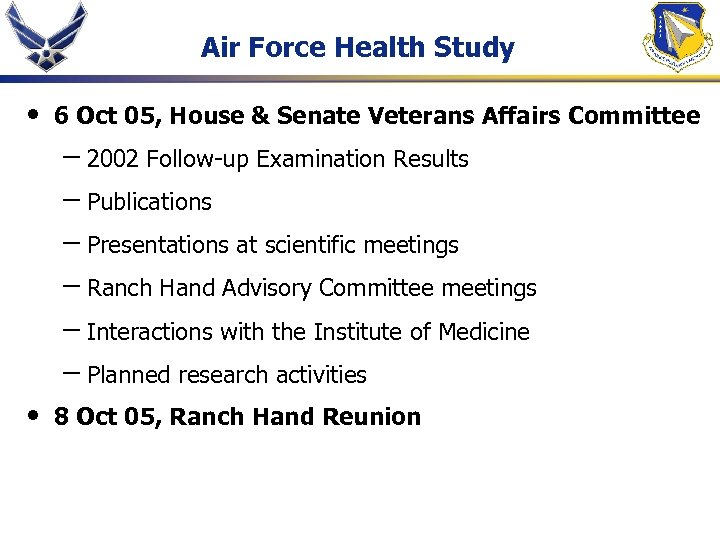 Air Force Health Study • 6 Oct 05, House & Senate Veterans Affairs Committee