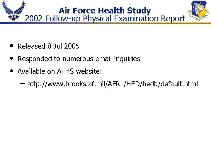 Air Force Health Study 2002 Follow-up Physical Examination Report • • • Released 8