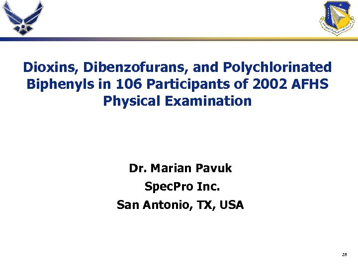 Dioxins, Dibenzofurans, and Polychlorinated Biphenyls in 106 Participants of 2002 AFHS Physical Examination Dr.
