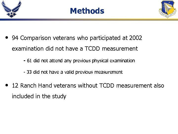 Methods • 94 Comparison veterans who participated at 2002 examination did not have a