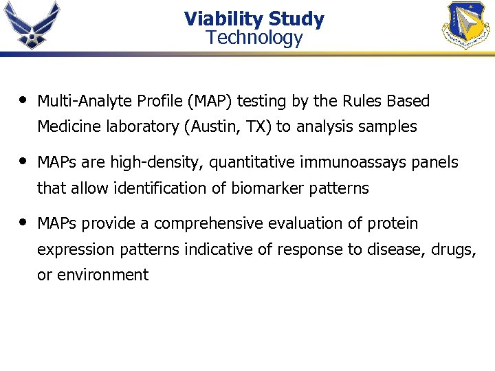 Viability Study Technology • Multi-Analyte Profile (MAP) testing by the Rules Based Medicine laboratory
