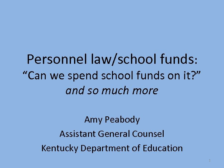 """Personnel law/school funds: """"Can we spend school funds on it? """" and so much"""