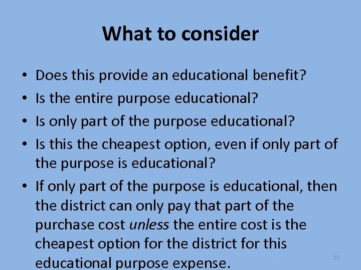 What to consider Does this provide an educational benefit? Is the entire purpose educational?