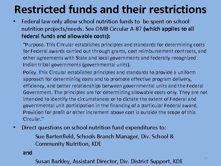 Restricted funds and their restrictions • Federal law only allow school nutrition funds to